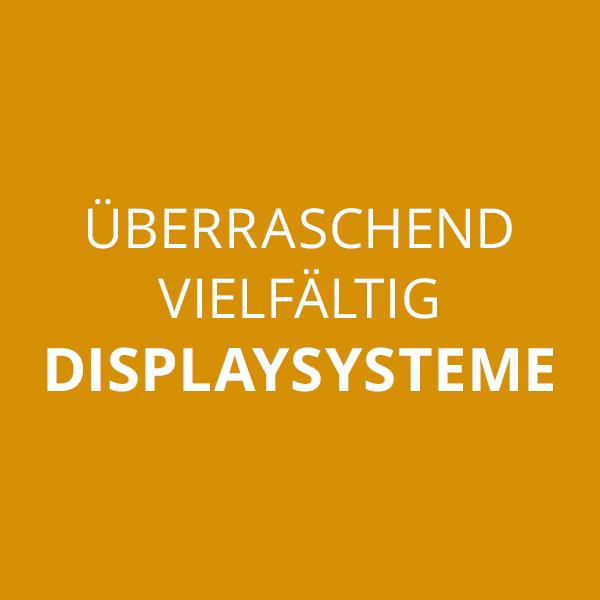 Überraschend vielfältig – Displaysysteme